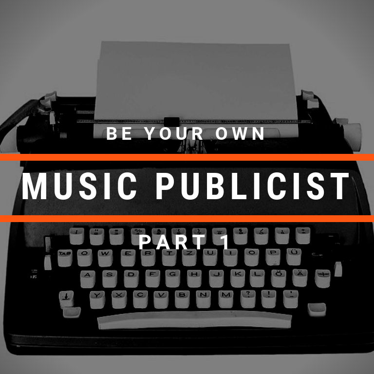 How To Be Your Own Music Publicist: Part 1