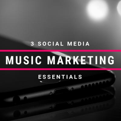 3 social media music marketing essentials