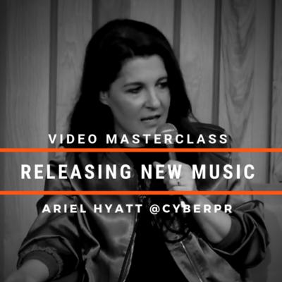 Ariel Hyatt Masterclass releasing music