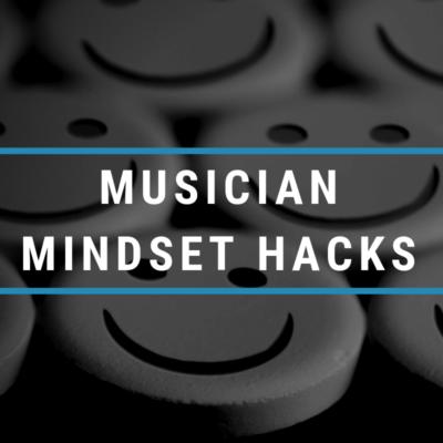 musician mindset hacks