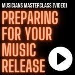 Preparing For Your Music Release [Video] Musician's Masterclass