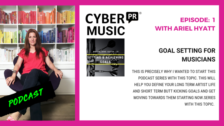 CYBER PR MUSIC PODCAST Episode 1 Goal Setting