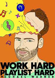 Work Hard Playlist Hard Mike Warner