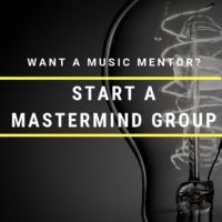 Want A Music Mentor? Start A Mastermind Group!