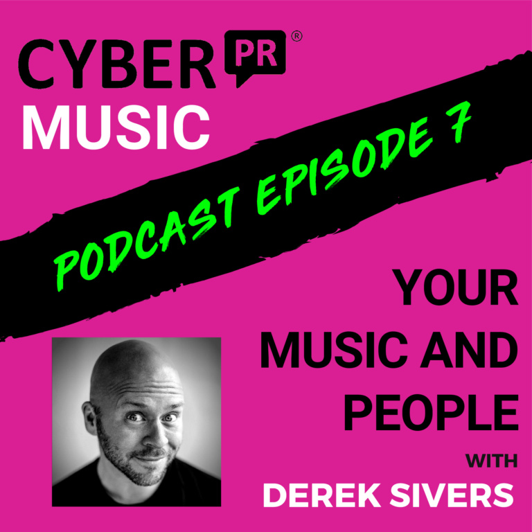 The Cyber PR Music Podcast EP 7: Derek Sivers Your Music and People