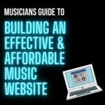 Musician's Website: Building an Effective & Affordable Music Website