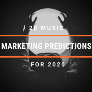 20 Music Marketing Predictions For 2020