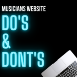 Musician's Website Dos & Don'ts