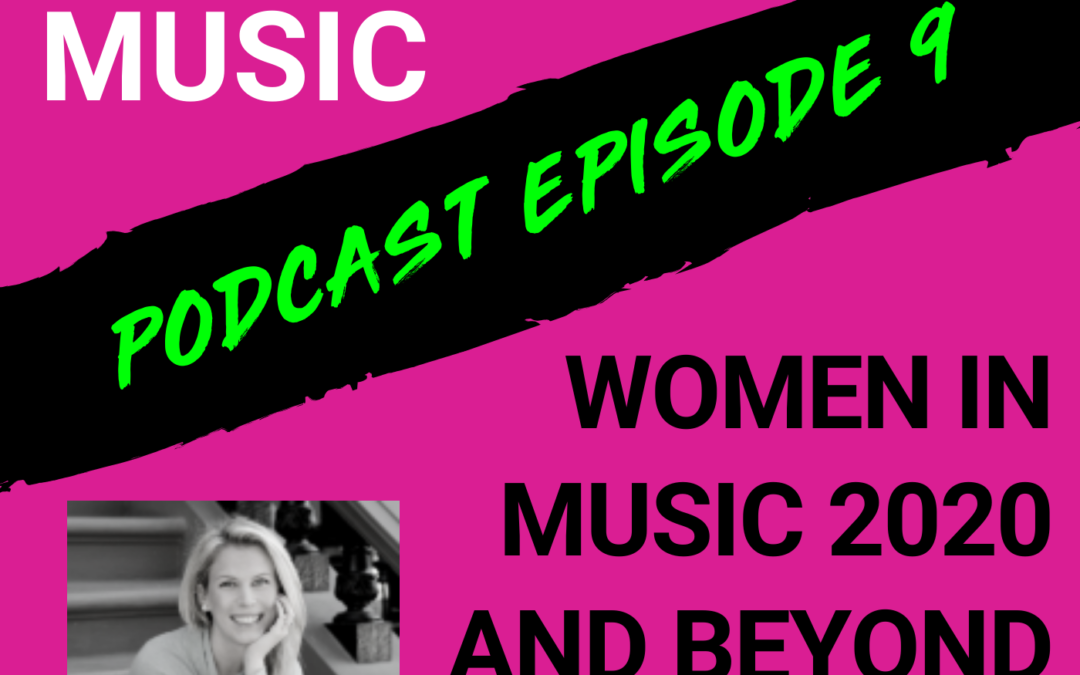 The Cyber PR Music Podcast EP 9: Women In Music 2020 and Beyond with President Nicole Barsalona