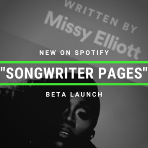 """New On Spotify: """"Songwriter Pages"""" Beta Launch"""