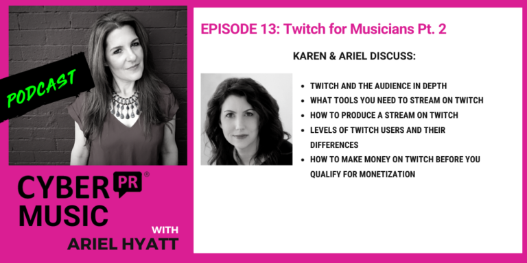 cyber pr music podcast karen allen ariel hyatt twitch