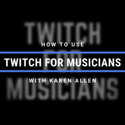 How To Use Twitch For Musicians