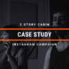 2 story cabin instagram campaign