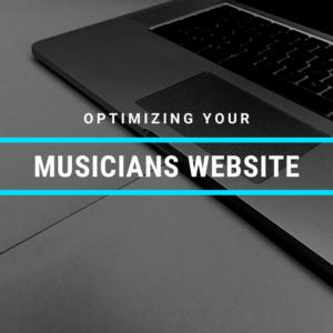 Optimizing Your Musicians Website