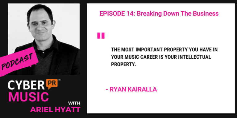 The Cyber PR Music Podcast Ariel Hyatt Ryan Kairalla