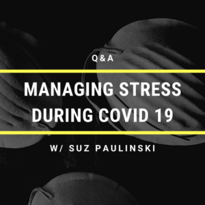 Q&A: Managing Stress & Anxiety w/ Suz Paulinski The Rock/Star Advocate