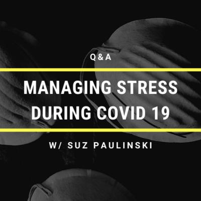 Q&A: Managing Stress & Anxiety w/ Suz Paulinski The Rock/Star Advocate
