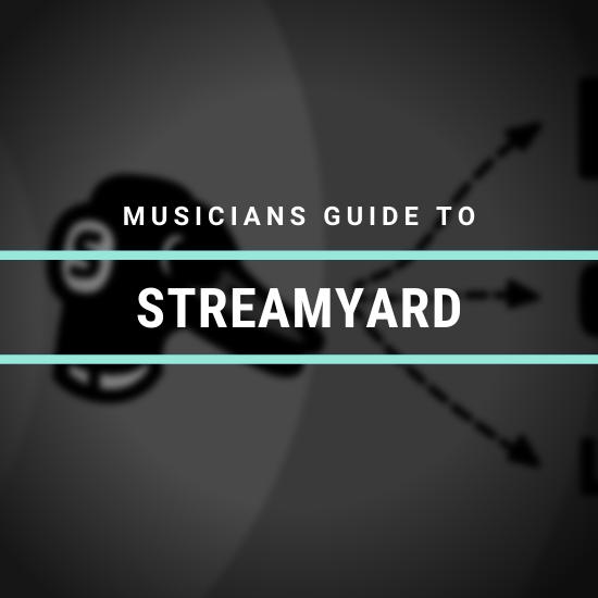 Musician's Guide to StreamYard
