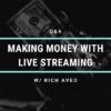 making money with live streaming