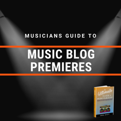 The Musician's Guide To Music Blog Premieres