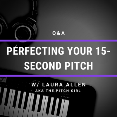 Q&A: Perfecting Your 15-Second Pitch w/ The Pitch Girl (Laura Allen)