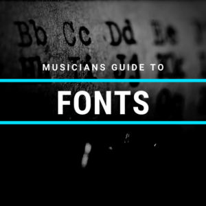 The Musicians Guide to Fonts
