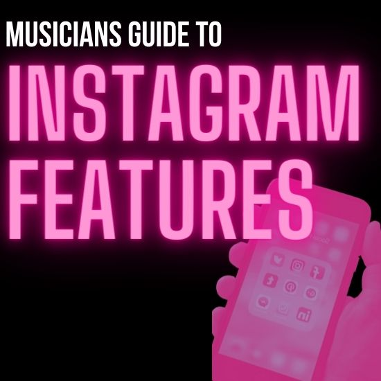 INSTAGRAM FEATURES FOR MUSICIANS