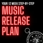 New Music Release Plan - 12 Week Step-By-Step Guide