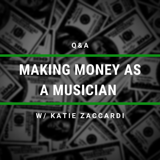 Q&A: Making Money as a Musician w/ Katie Zaccardi