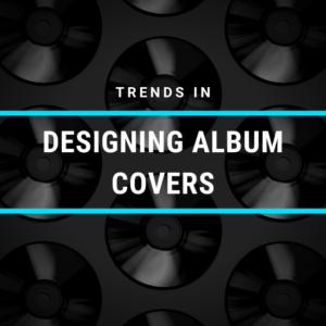 Trends in Designing Album Covers