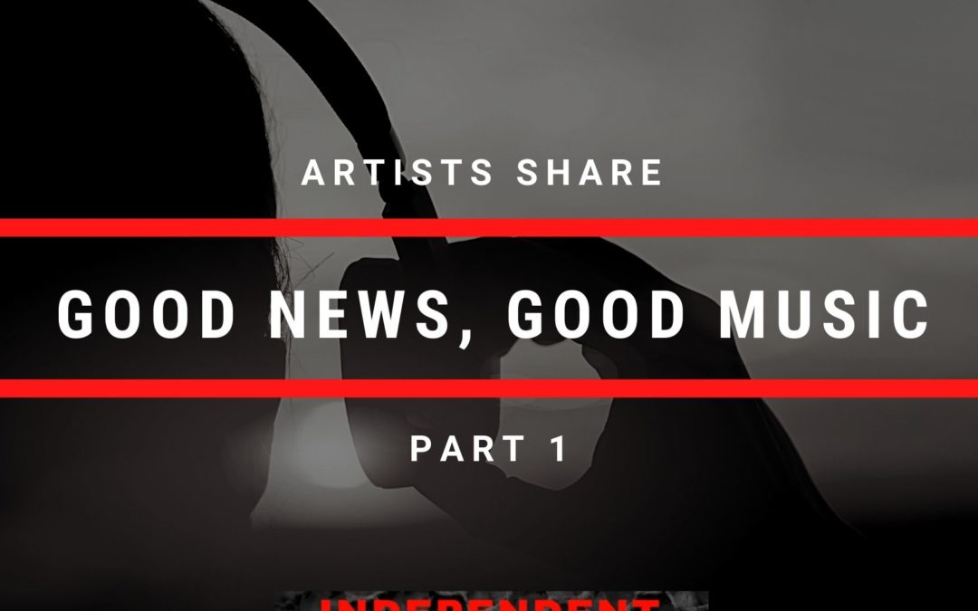 Independent Artist Buzz & Cyber PR Music Give You Good New AND Good Music