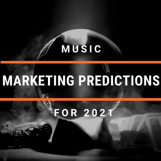 Music Marketing Predictions For 2021