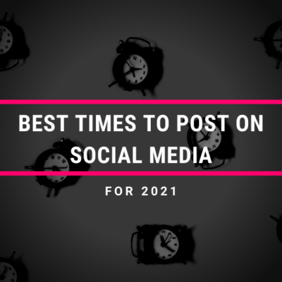 Best Times to Post on Social Media 2021