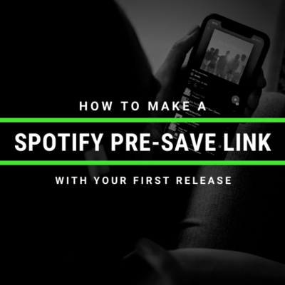 How To Make A Spotify Pre-Save Link With Your First Release