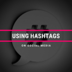 Using Hashtags On Social Media