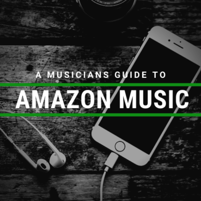 The Musicians Guide To Amazon Music