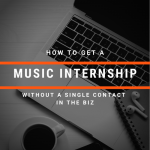 How To Get An Internship In The Music Business Without A Single Contact