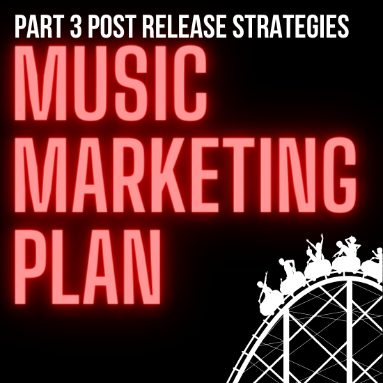 The Musician's Guide to Marketing: Post-Release Strategies – Pt. 3