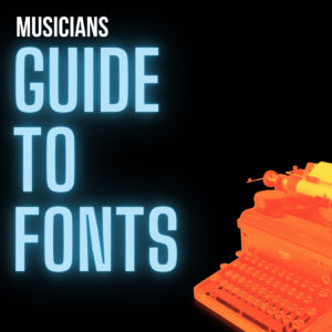 Musicians guide to fonts
