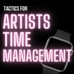 Time Management Tactics Every Musician Must Know