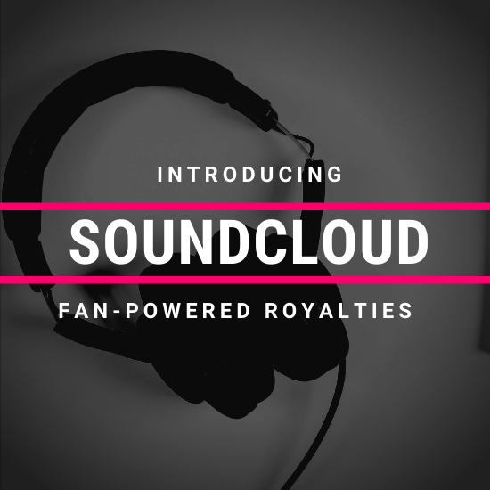 Introducing Soundcloud Fan-Powered Royalties
