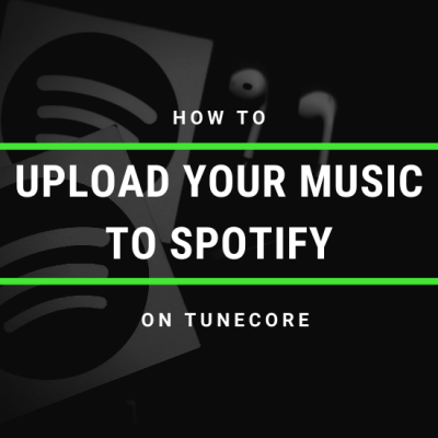 How to Upload Your Music to Spotify on TuneCore