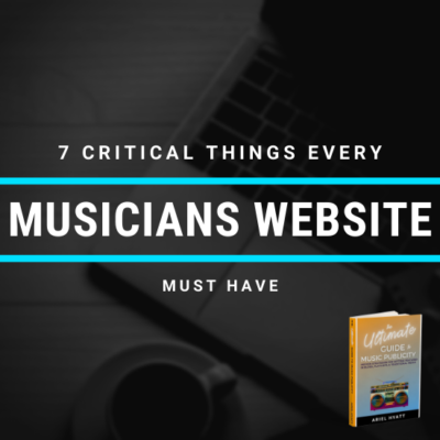 7 Critical Things Every Musicians Website Must Have