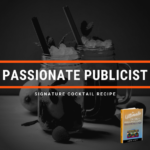 Passionate Publicist: Signature cocktail recipe for The Ultimate Guide to Music Publicity