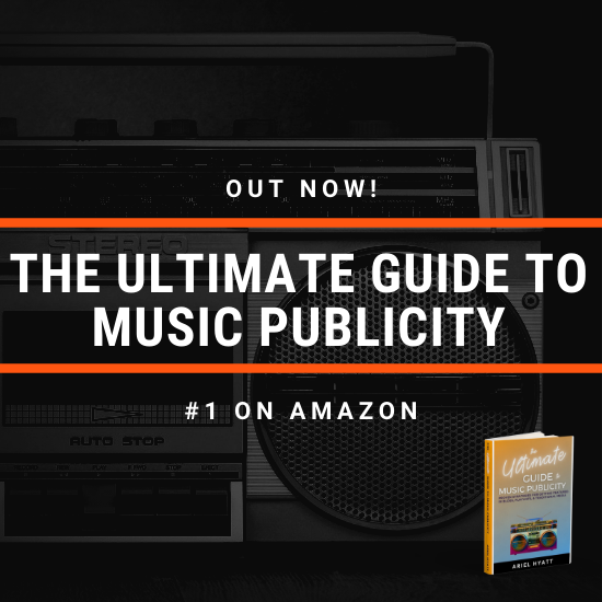 The Ultimate Guide to Music Publicity is OUT NOW!