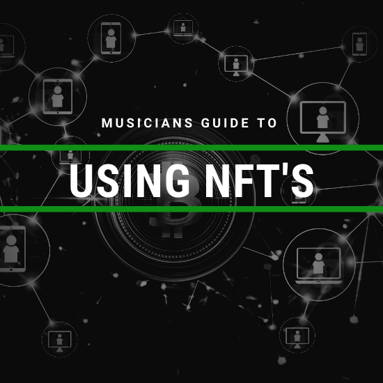 The Musicians Guide to Using NFT's