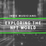 Indie Musicians exploring the NFT world