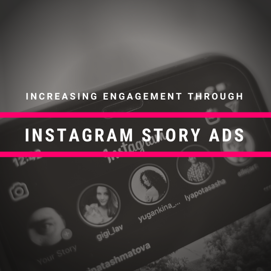Increasing Engagement Through Instagram Story Ads