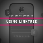Musicians Guide to Using Linktree