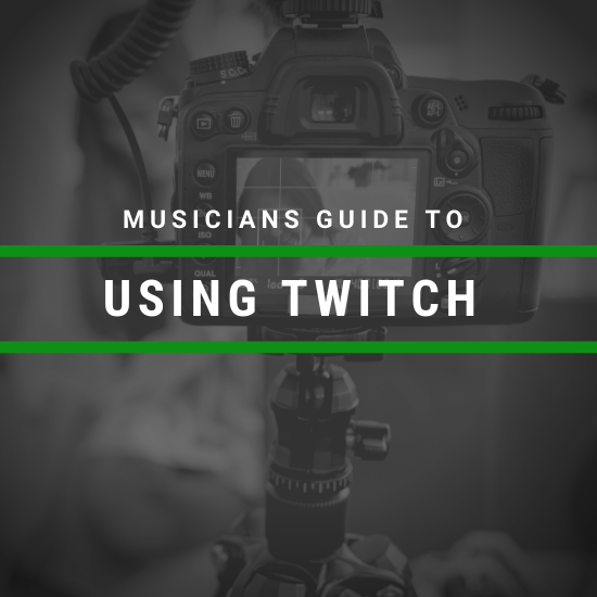 Musician's Guide to Using Twitch